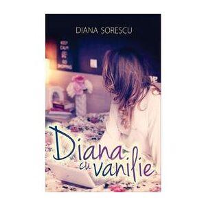 All Diana cu vanilie - Diana Sorescu, editura All