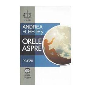 Neuma Orele aspre - Andrea H. Hedes, editura Neuma