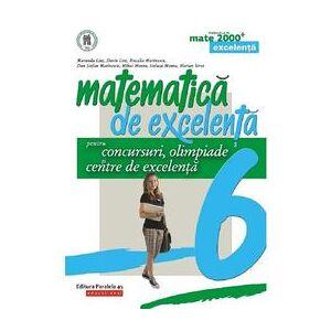 Nedefinit matematica de excelenta cls 6 pentru concursuri, olimpiade si centre de excelenta ed.2 - maranda lin
