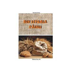 ART Din istoria painii - Daniela Dosa, editura Tehno-art