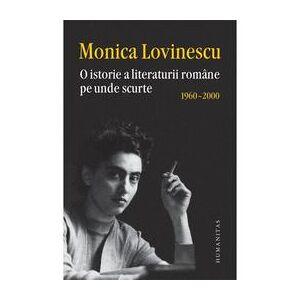 Humanitas O Istorie A Literaturii Romane Pe Unde Scurte 1960-2000 - Monica Lovinescu, editura Humanitas