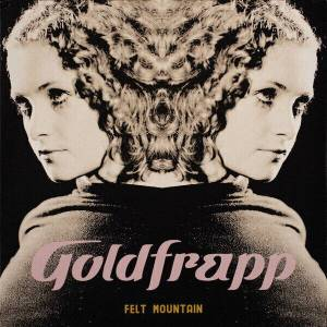 Goldfrapp Felt Mountain (LP) Reeditare