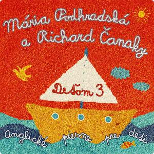 Spievankovo Deťom 3: Anglické piesne pre deti (M. Podhradská, R. Čanaky) CD muzica