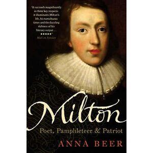 Milton poet Pamphleteer och Patriot av Anna Beer