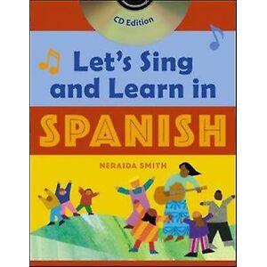 Låter sjunga och lära i spanska bok ljud-CD av Neraida Smith