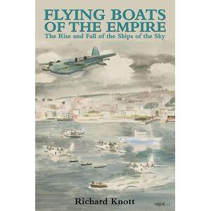Flygande båtar av riket: uppgång och Fall av shipsna av himlen (Inbunden) av Knott Richard 23.70 cm x 2.70 cm x 2.70 cm