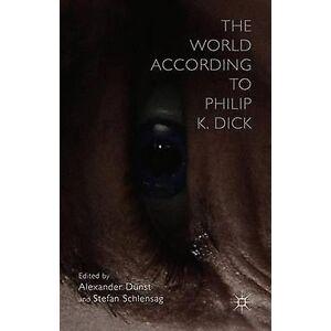 Världen Enligt Philip K. Dick av Redigerad av Alexander Dunst & Redigerad av Stefan Schlensag