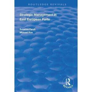Strategisk ledning i östeuropeiska hamnar av franska & SusanneRoe & Michael