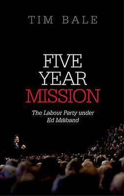 Mission Fem år Mission Labour Party under ed Miliband av Tim Bale
