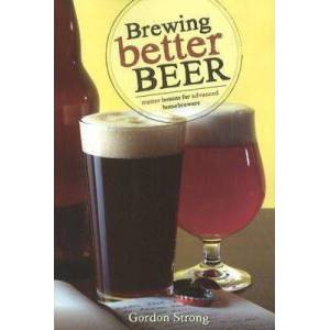 Brewing Better Beer by Gordon Strong