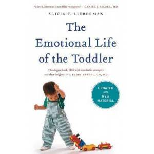 The Emotional Life of the Toddler by Alicia F. Lieberman