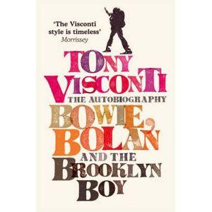 Tony Visconti: The Autobiography by Tony Visconti