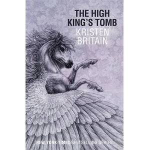 The High King's Tomb by Kristen Britain