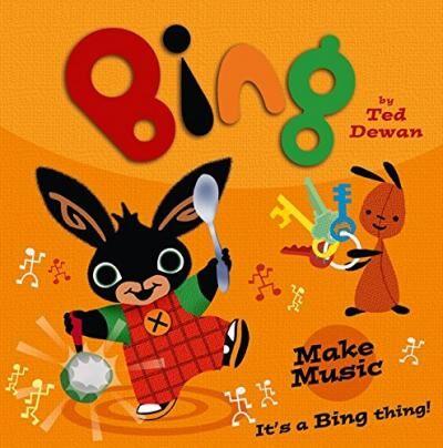 Bing: Make Music by Ted Dewan