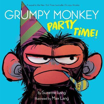 Grumpy Monkey Party Time! by Suzanne Lang