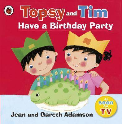 Topsy and Tim: Have a Birthday Party by Jean Adamson