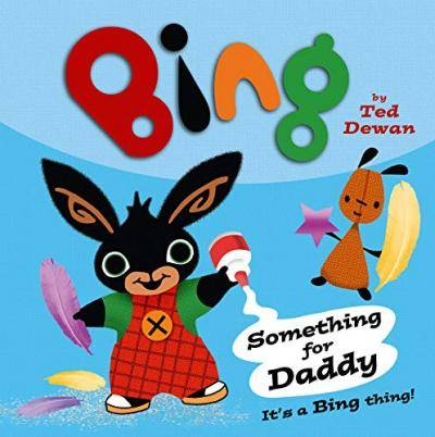 Something For Daddy by Ted Dewan