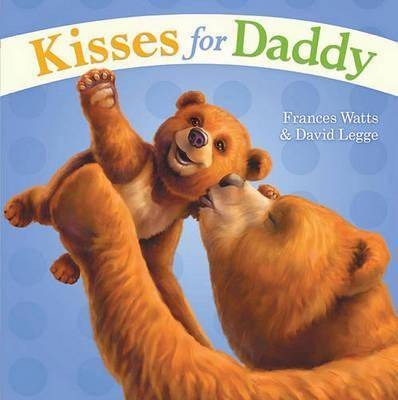Kisses for Daddy by Frances Watts