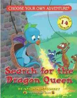 Dragon Search for the Dragon Queen by Anson Montgomery
