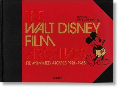 The Walt Disney Film Archives. The Animated by Daniel Kothenschulte