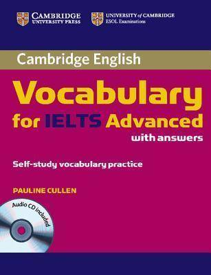 Cambridge Vocabulary for IELTS Advanced Band 6.5+ by Pauline Cullen