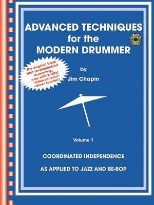 Advanced Techniques for the Modern Drummer - Jim Chapin: by Jim Chapin