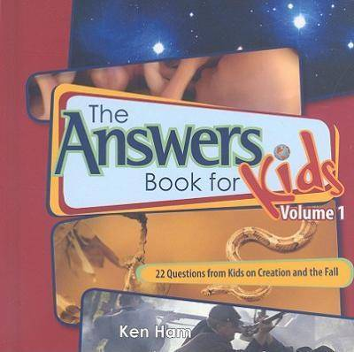 The Answer Book for Kids, Volume 1 by Ken Ham