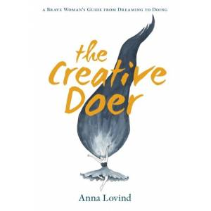 Creative The creative doer : a brave woman's guide from dreaming to doing