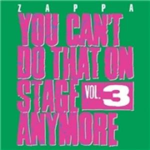 CD ZAPPA FRANK - YOU CAN'T DO THAT ON STAGE ANYMORE, VOL.3