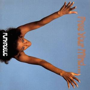 Funkadelic Free Your Mind And Your Ass Will Follow (LP) Nové vydanie