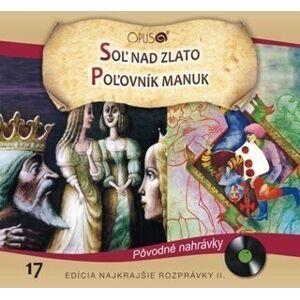 Najkrajšie Rozprávky Soľ nad zlato/ Poľovník Manuk Hudobné CD