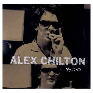 Alex Chilton My Rival (Vinyl LP)