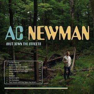 A.C. Newman Shut Down The Streets (Vinyl LP)