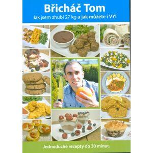 Břicháč Tom (Jak jsem zhubl 27 kg a jak můžete i VY!)