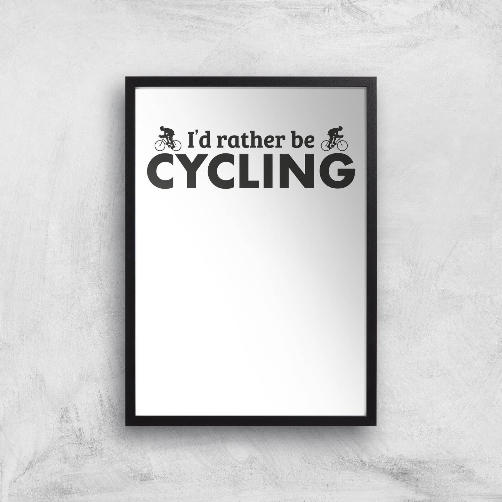 By IWOOT I'd Rather Be Cycling Art Print - A3 - Wood Frame