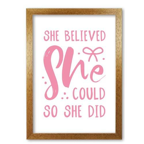 East Urban Home 'She Believed She Could so She Did' Textual Art in Bright Pink East Urban Home Format: Honey Oak Frame, Size: 42 cm H x 30 cm W x 5 cm D  - Size: 42 cm H x 30 cm W x 5 cm D