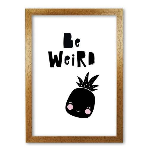 East Urban Home 'Be Weird Pineapple' Graphic Art East Urban Home Format: Honey Oak Frame, Size: 60 cm H x 42 cm W x 5 cm D  - Size: 60 cm H x 42 cm W x 5 cm D
