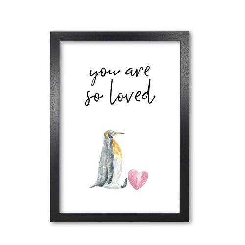 East Urban Home 'Penguin You Are So Loved' Graphic Art East Urban Home Format: Black Grain Frame, Size: 60 cm H x 42 cm W x 5 cm D  - Size: 60 cm H x 42 cm W x 5 cm D