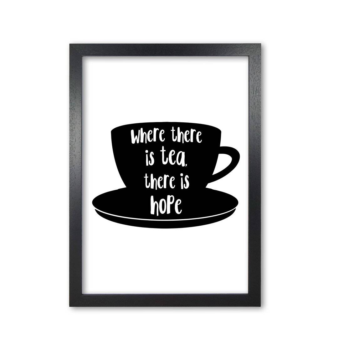 East Urban Home 'Where There is Tea There is Hope' Textual Art  - Size: 220.0 H x 160.0 W x 3.0 D cm
