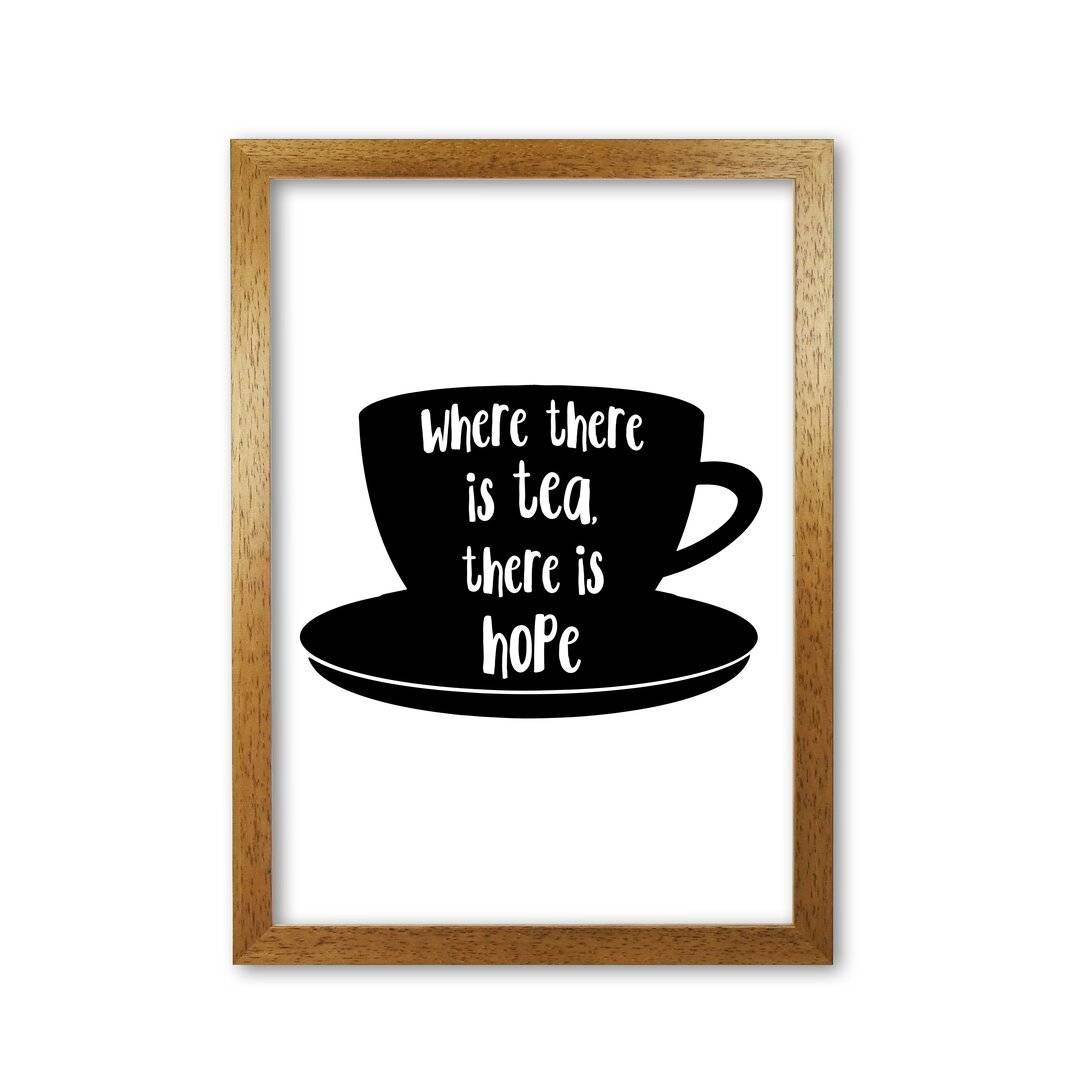 East Urban Home 'Where There is Tea There is Hope' Textual Art  - Size: 28.0 H x 36.0 W x 2.3 D cm