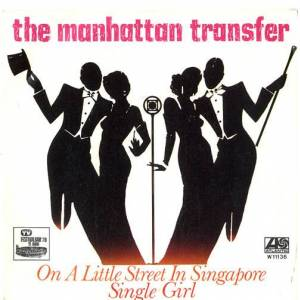 "The Manhattan Transfer On A Little Street In Singapore 1978 Italian 7"" vinyl W11136"