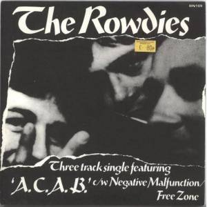 "The Rowdies A.C.A.B. 1978 UK 7"" vinyl BN109"