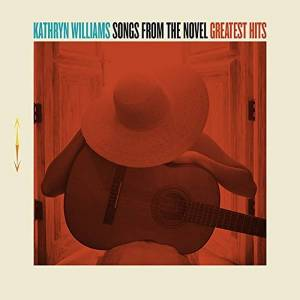 Kathryn Williams - Songs From The Novel Greatest Hits CD