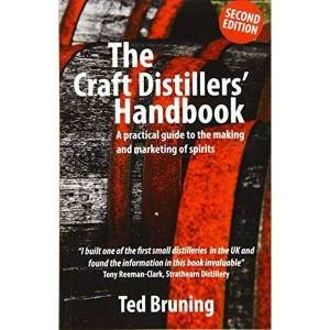The Craft Distillers' Handbook: A Practical Guide to Making and Marketing Spirits by Ted Bruning (Paperback, 2017)