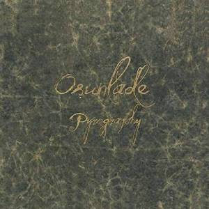 Osunlade - Pyrography (Incl. 32-Page Deluxe Art Book) Vinyl