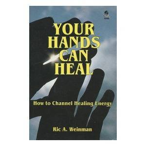Ric A. Weinman Your Hands Can Heal