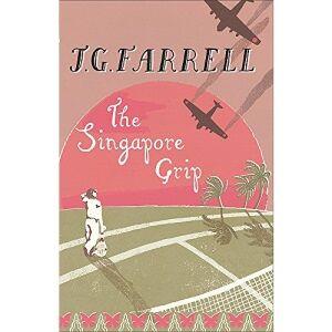 J.G. Farrell The Singapore Grip: NOW A MAJOR ITV DRAMA (W&N Essentials)