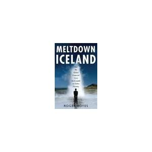 Roger Boyes Meltdown Iceland: How the Global Financial Crisis Bankupted an Entire Country
