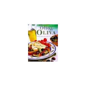 Marlena Spieler Olio di Oliva: Cooking with the Olive and Its Oil