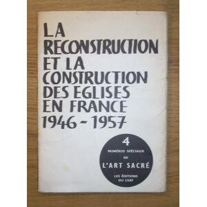La Reconstruction at la Construction des Eglises en France 1946-1957: 4 Numeros Speciaux de L'Art Sacre R P Cocagnac, M R Capellades, Michel Marot, J